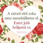 Hallgass a szívedre…