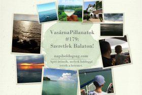 VasárnaPillanatok #179: Szeretlek Balaton!