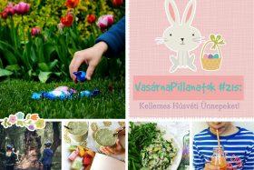 VasárnaPillanatok #215: Kellemes Húsvéti Ünnepeket!