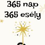 365 nap, 365 esély
