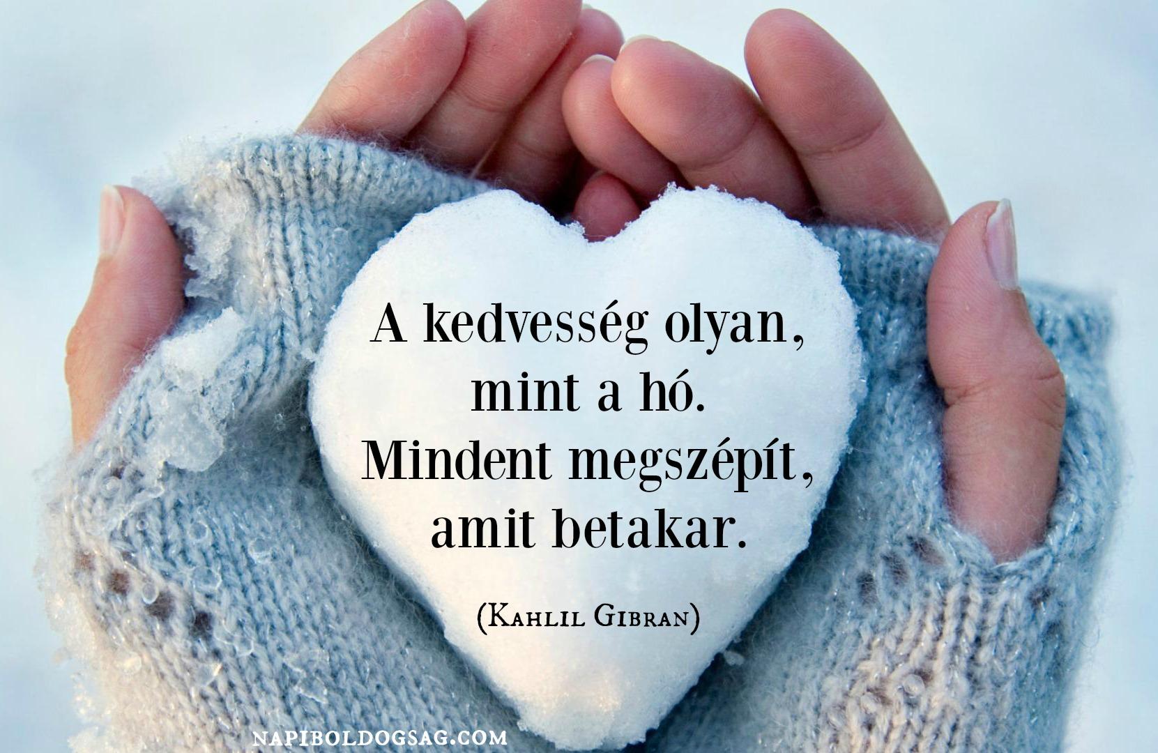 napi idézetek bölcsességek A kedvesség olyan, mint a hó… | | Napi Boldogság